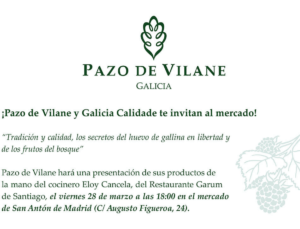 Pazo de Vilane presenta sus productos con un show – cooking en el mercado de San Antón